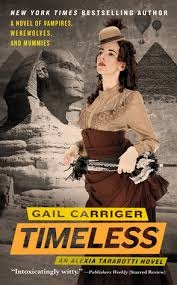 Timeless (The Parasol Protectorate: Book Five) by Gail Carriger (book review).